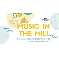 Music In The Mill Image