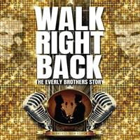 Walk Right Back The Everly Brothers Story Image
