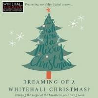 Dreaming of a Whitehall Christmas - Online Image