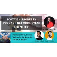 Dundee Scottish Property Podcast Network Event  Image