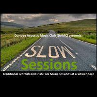 Slow Sessions@ Dundee: Traditional Scottish and Irish Folk Music Sessions at a Slower Pace Image