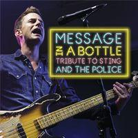 Message in a Bottle - A Tribute to Sting and The Police Image