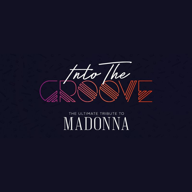 Into The Groove - The Ultimate Tribute To Madonna  Image
