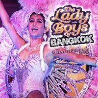 The Ladyboys of Bangkok - The Greatest Showgirl Tour Image