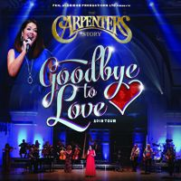 The Carpenters Story - Goodbye to Love 2019 Image