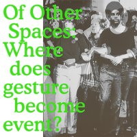 Of Other Spaces: Where Does Gesture Become Event? Image